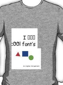 Font geek nerd T-Shirt