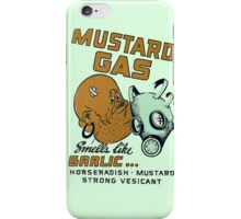 Mustard Gas Smells Like Garlic... iPhone Case/Skin
