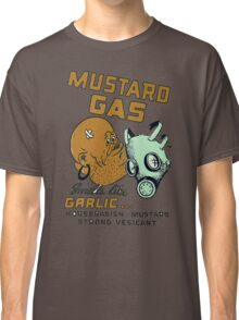 Mustard Gas Smells Like Garlic... Classic T-Shirt