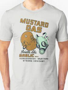 Mustard Gas Smells Like Garlic... T-Shirt
