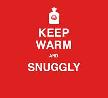 KEEP WARM and SNUGGLY - T Shirt Unisex T-Shirt