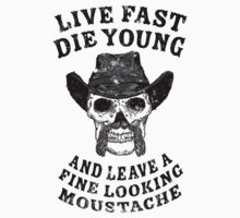 Movember - Live Fast , Die Young... by gazbar