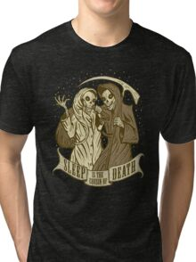 Sleep is the cousin of Death Tri-blend T-Shirt