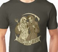 Sleep is the cousin of Death Unisex T-Shirt