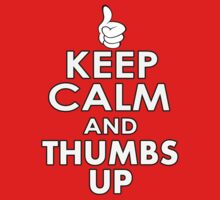 KEEP CALM AND THUMBS UP by mcdba