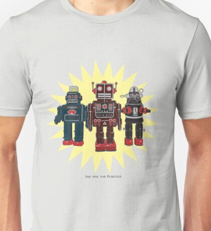 We Are The Robots Unisex T-Shirt