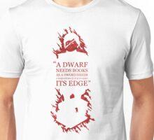 A dwarf needs book Unisex T-Shirt