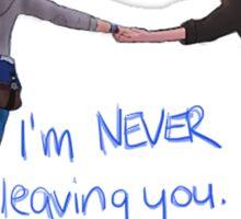 I'm never leaving you. Sticker