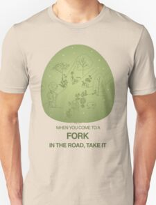 When you come to a fork in the road, take it T-Shirt