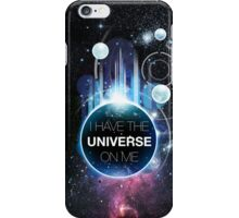 I've got the universe on me iPhone Case/Skin