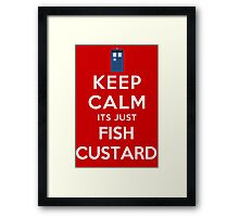 Keep calm its just fish custard Framed Print