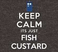 Keep calm its just fish custard Unisex T-Shirt