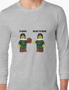 To brick or not to brick Long Sleeve T-Shirt