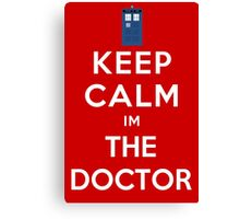 Keep calm im the doctor Canvas Print