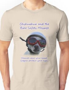 Chihuahua and the Bike Safety Message Tee and Sticker Unisex T-Shirt