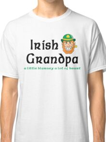 "Irish Grandpa "" Irish Grandpa - A Little Blarney A Lot of Heart"" Classic T-Shirt"