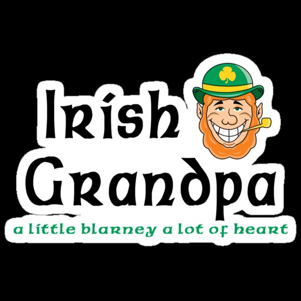 """Irish Grandpa """" Irish Grandpa - A Little Blarney A Lot of Heart"""" by HolidayT-Shirts"""