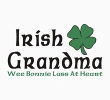 "Irish ""Irish Grandma - Wee Bonnie Lass At Heart"" by HolidayT-Shirts"