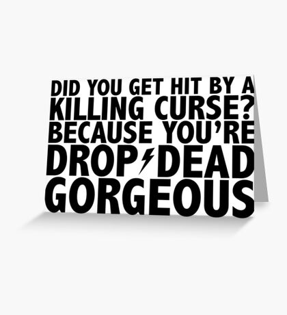 Drop-Dead Gorgeous Greeting Card
