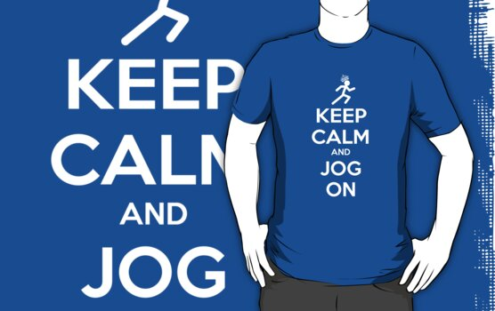 Keep Calm and Jog On by bungeecow