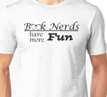 Book Nerds Have More Fun Unisex T-Shirt