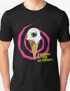 I Scream For Ice Cream!!! Unisex T-Shirt