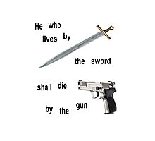 Live by the sword and die by the gun Photographic Print