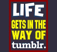 Tumblr is LIFE Unisex T-Shirt