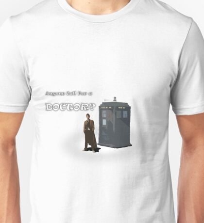 Anyone Call For a Doctor? Unisex T-Shirt