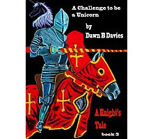 A Knight's Tale, Book 3, Challenge of a Unicorn kids E-Book Photographic Print