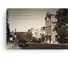 Born in a Small Town Canvas Print
