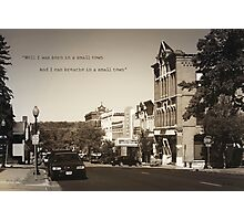 Born in a Small Town Photographic Print