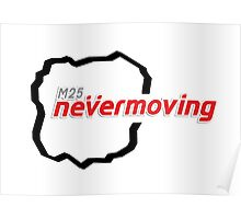 M25 nevermoving Poster