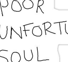 Poor Unfortunate Soul Sticker
