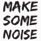 Make some noise -Black by GKuzmanov