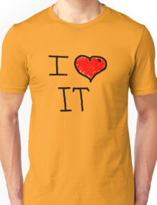 i love it  Unisex T-Shirt