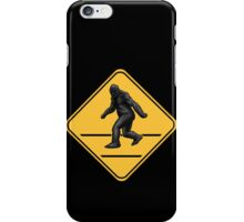 Caution! Bigfoot Crossing! iPhone Case/Skin