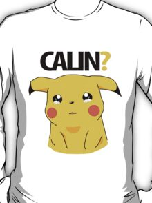 CALIN (hug) ? - Pikachu T-Shirt