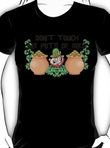 Don't Touch Me Pots of Gold Irish T-Shirt
