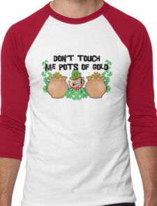 Don't Touch Me Pots of Gold Irish Men's Baseball ¾ T-Shirt