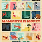Mammoth is Mopey Poster by David Orr