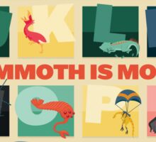Mammoth is Mopey Poster Sticker