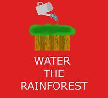 Water the Rainforest! Unisex T-Shirt