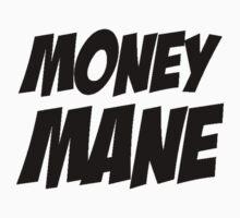 Money Mane by imjesuschrist