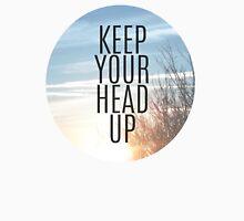 Keep Your Head Up  Long Sleeve T-Shirt
