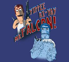 Yippee Ki-Yay, Mr Falcon! Unisex T-Shirt