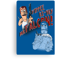 Yippee Ki-Yay, Mr Falcon! Canvas Print