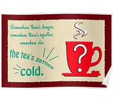 The Tea's Getting Cold Poster