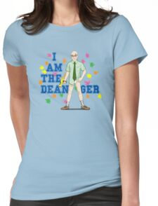 I am the Dean-ger!!! Womens Fitted T-Shirt