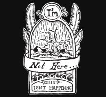 I'm Not Here, This is'nt Happening. One Piece - Short Sleeve